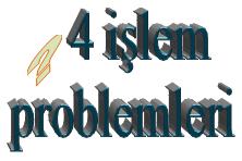 Dört İşlem Problemleri
