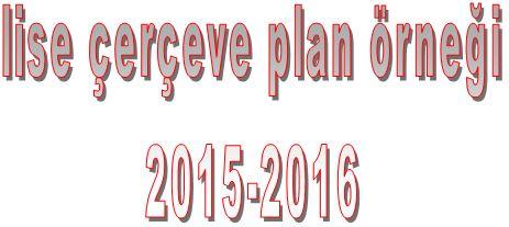 2015-2016 Lise Çerçeve Plan Örneği