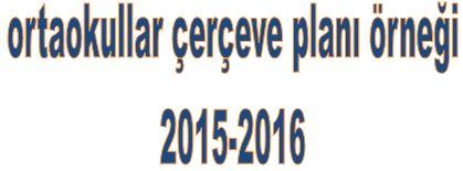 Ortaokullar Çerçeve Planı 2015-2016