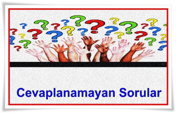 Cevaplanamayan Sorular